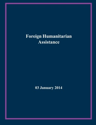 Foreign Humanitarian Assistance (Paperback): Chairman Of the