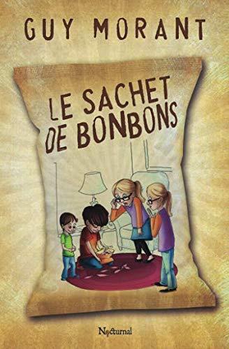 Le sachet de bonbons (French Edition): Guy Morant
