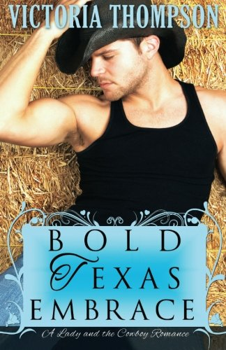 9781503059726: Bold Texas Embrace (A Lady and the Cowboy Romance)