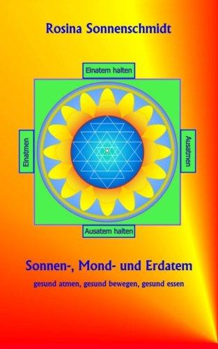 9781503063051: Sonnen-, Mond- und Erdatem, gesund atmen, gesund essen, gesund bewegen