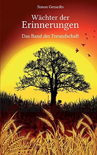 9781503064409: Wächter der Erinnerungen: Das Band der Freundschaft: Volume 1