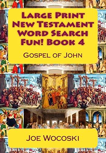 Large Print New Testament Word Search Fun! Book 4: Gospel of John (Large Print Word Search Books) (...