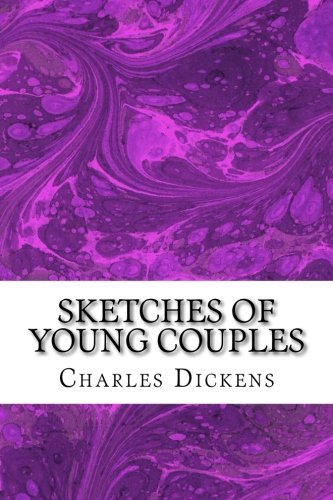 9781503068490: Sketches of Young Couples: (Charles Dickens Classics Collection)