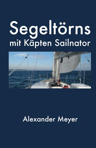 9781503068803: Segeltörns mit Käpten Sailnator (German Edition)