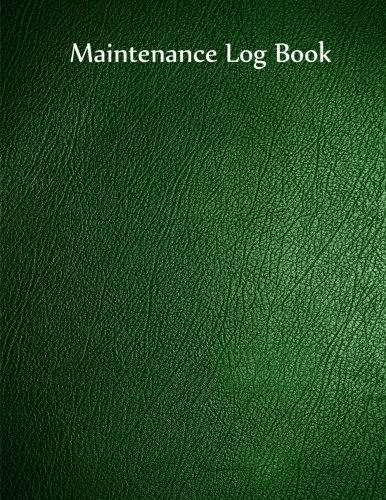 Maintenance Log Book: Green Cover, 110 pages,: inc., Gelding Publishing
