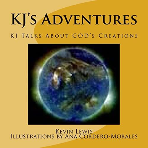 9781503069077: KJ's Adventures: KJ Talks About GOD's Creations