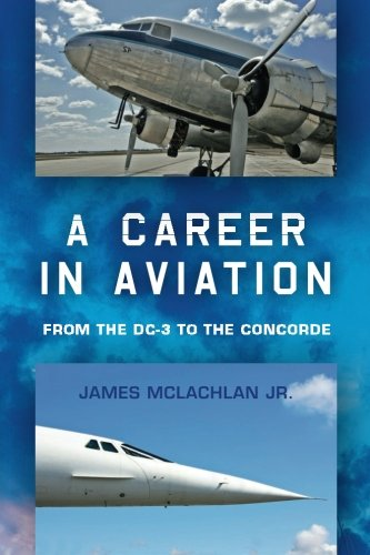 9781503072312: A Career in Aviation: from the DC-3 to the Concorde