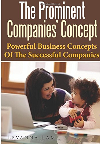 9781503073715: The Prominent Companies' Concept: Powerful Business Concepts Of The Successful Companies