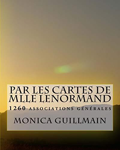 9781503075177: Par les cartes de Mlle Lenormand: 1260 associations générales (Cartomancie -Tarot) (Volume 4) (French Edition)