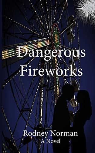 9781503075825: Dangerous Fireworks