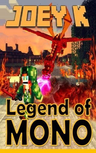 Legend of Mono: A Novel: Book One of the Ender Apocalypse: K, Joey