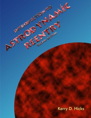 Introduction to Astrodynamic Reentry: Hicks, Kerry D.
