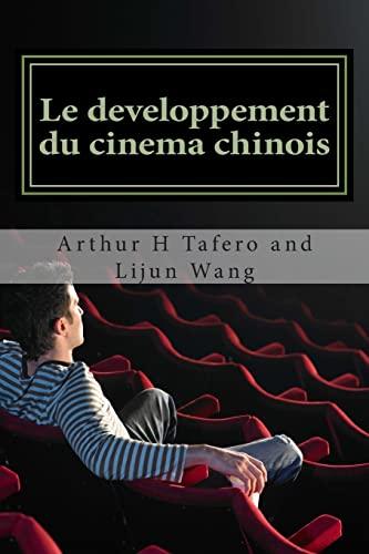 9781503083486: Le developpement du cinema chinois: BONUS! Acheter ce livre et d'obtenir un Collectibles Movie Catalogue GRATUIT! * (French Edition)