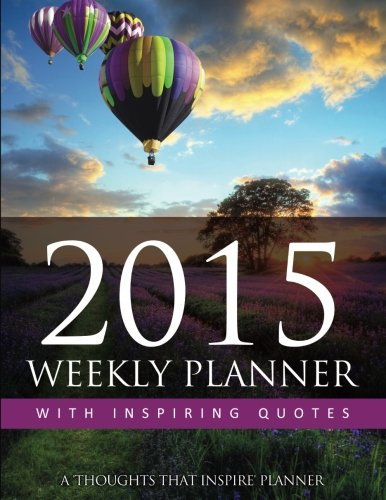 2015 Weekly Planner With Inspiring Quotes: A Thoughts That Inspire Planner: Aurila, Marci