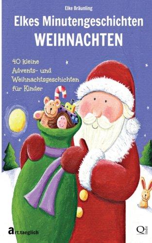 9781503085886: Elkes Minutengeschichten - WEIHNACHTEN: 40 kurze Advents- und Weihnachtsgeschichten für Kinder