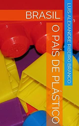9781503089587: Brasil: o país de plástico