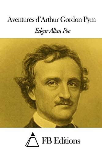 9781503091658: Aventures d'Arthur Gordon Pym (French Edition)