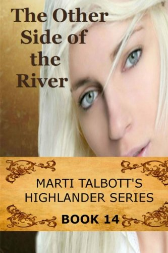 9781503091702: The Other Side of the River (Marti Talbott's Highlander Series) (Volume 14)