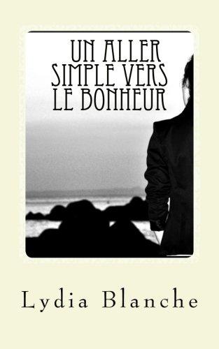 9781503091887: Un aller simple vers le bonheur (French Edition)
