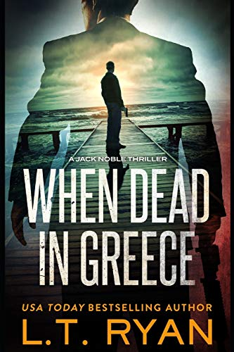 9781503092211: When Dead in Greece (Jack Noble): Volume 5