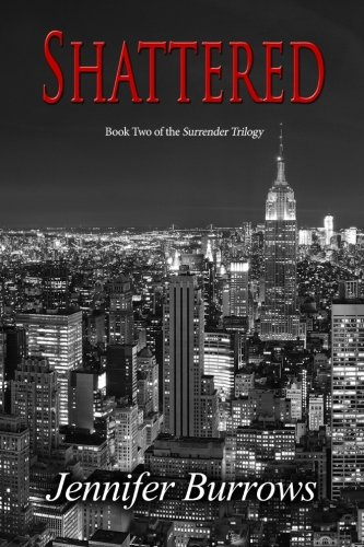9781503095311: Shattered: Volume 2 (Surrender Trilogy)
