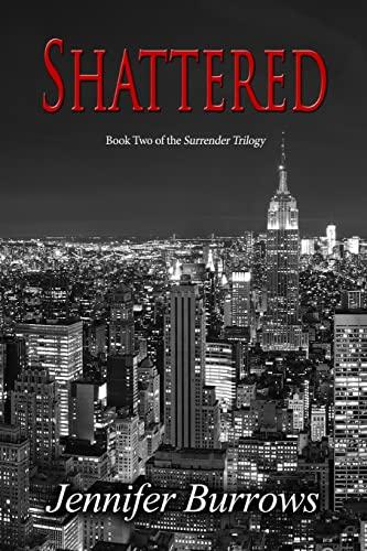 9781503095311: Shattered (Surrender Trilogy) (Volume 2)