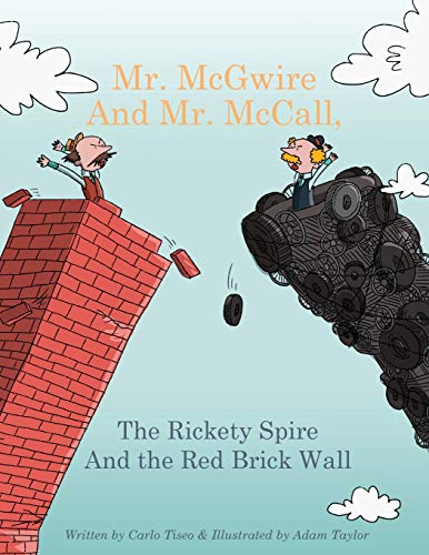 Mr. McGwire and Mr. McCall: The Rickety Spire and the Red Brick Wall: Tiseo, Carlo