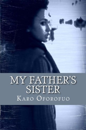 My Father's Sister: Oforofuo, Karo