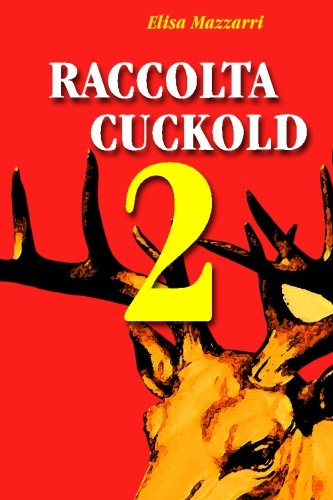 9781503096950: Raccolta Cuckold 2 (Italian Edition)
