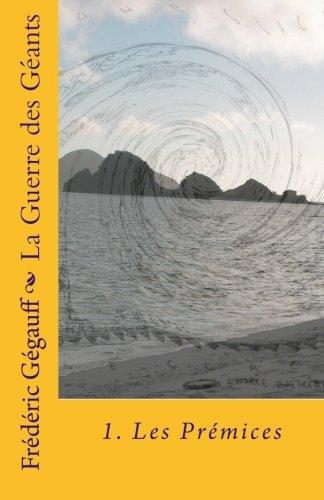 9781503097551: La Guerre des G�ants: Les Pr�mices