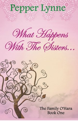 9781503098947: What Happens With The Sisters... (The Family O'Hara) (Volume 1)