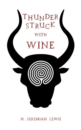 Thunderstruck with Wine: the Hymns of Sannion: H. Jeremiah Lewis
