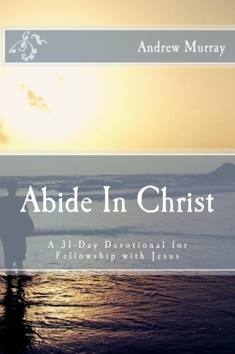 9781503105461: Abide In Christ: A 31-Day Devotional for Fellowship with Jesus