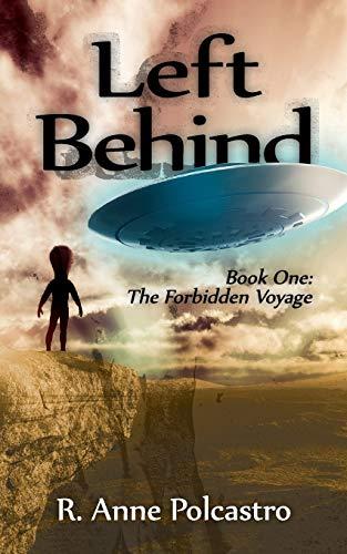 Left Behind Book One: The Forbidden Voyage: Polcastro, R. Anne
