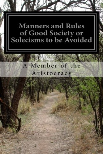 Manners and Rules of Good Society or: A Member of