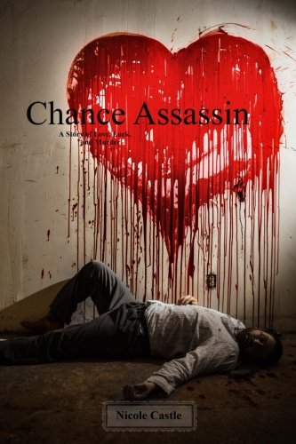9781503107861: Chance Assassin: A Story of Love, Luck, and Murder (Volume 1)