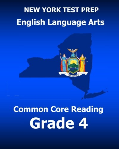 9781503109391: NEW YORK TEST PREP English Language Arts Common Core Reading Grade 4: Develops the Reading and Writing Skills Assessed on the New York Common Core ELA Test