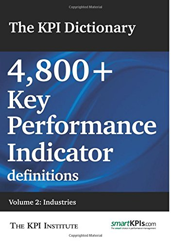 9781503109766: The KPI Dictionary: 4,800+ Key Performance Indicator definitions: Volume 2: Industries