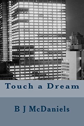 Touch a Dream: B J McDaniels