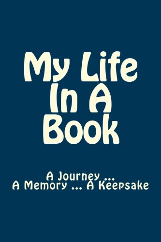 9781503113275: My Life In A Book: A Journey ... A Memory ... A Keepsake