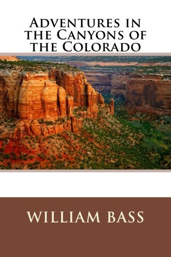 9781503113367: Adventures in the Canyons of the Colorado