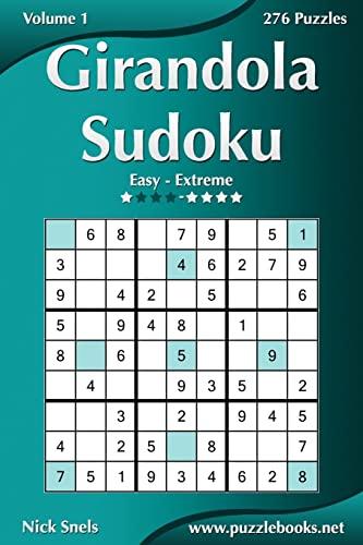 Girandola Sudoku - Easy to Extreme -: Snels, Nick