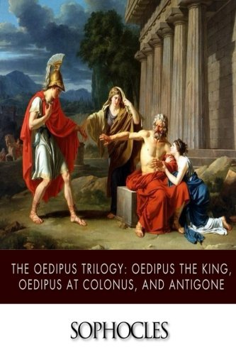 9781503116153: The Oedipus Trilogy: Oedipus the King, Oedipus at Colonus, and Antigone