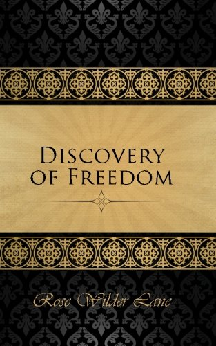 9781503117556: The Discovery of Freedom: Man's Struggle Against Authority