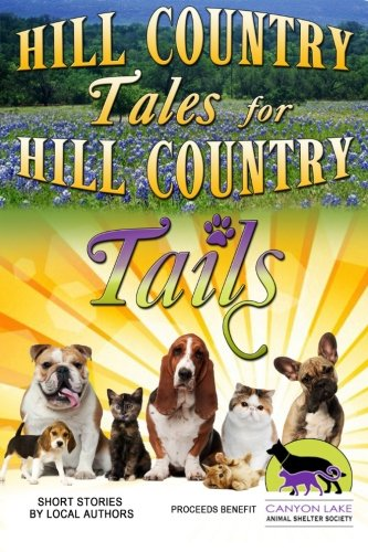 Hill Country Tales for Hill Country Tails: Writers, Hill Country;