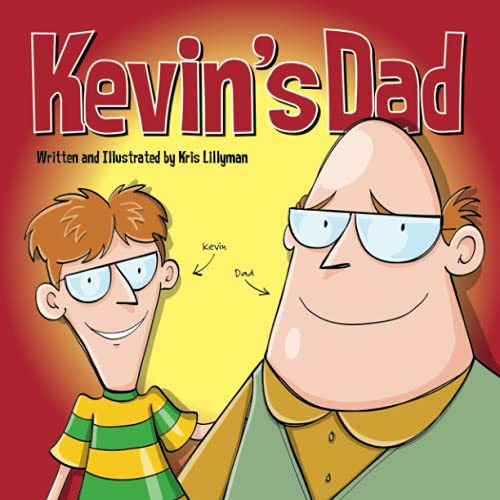 9781503118478: Kevin's Dad: The World's Most Unlikely Super Hero