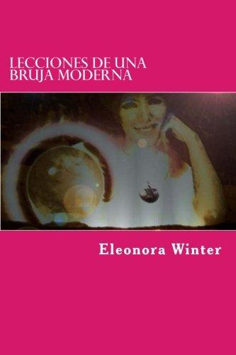 9781503120617: Lecciones de una Bruja Moderna: Amarres, hechizos y brujerías para el amor explicadas por una bruja verdadera