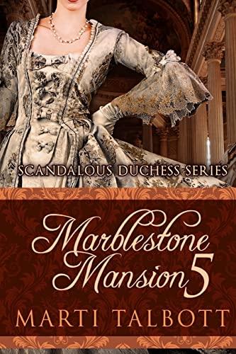 9781503122314: Marblestone Mansion Book 5 (Scandalous Duchess Series) (Volume 5)