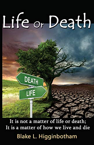 9781503122437: Life or Death: 'It is not a matter of life or death; it is a matter of how we live and die'