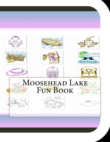 Moosehead Lake Fun Book: A Fun and: Leonard, Jobe